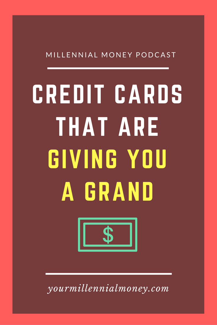 Credit Cards That Are Giving You a Grand » Your Millennial Money