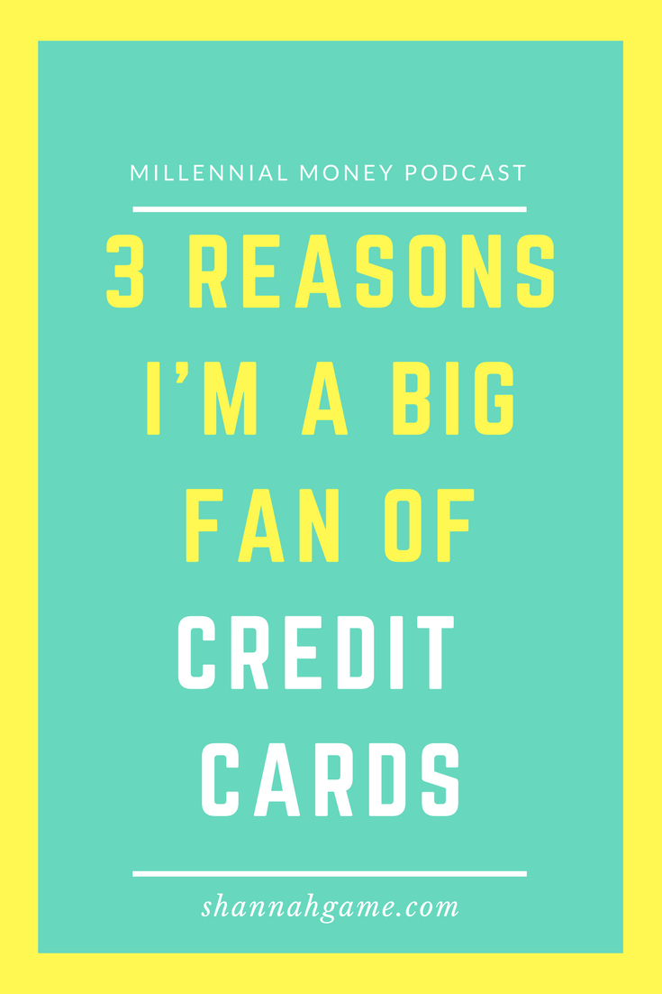 3 Reasons I'm a Big Fan of Credit Cards