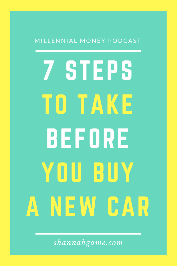 7 Steps to Take Before You Buy a New Car - Your Millennial Money
