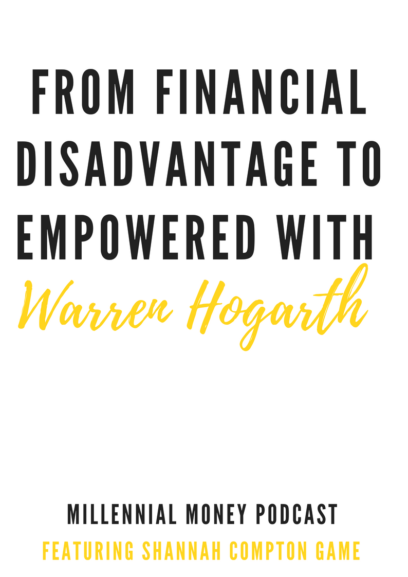 From Financial Disadvantage to Empowered With Warren Hogarth + Ask Shannah