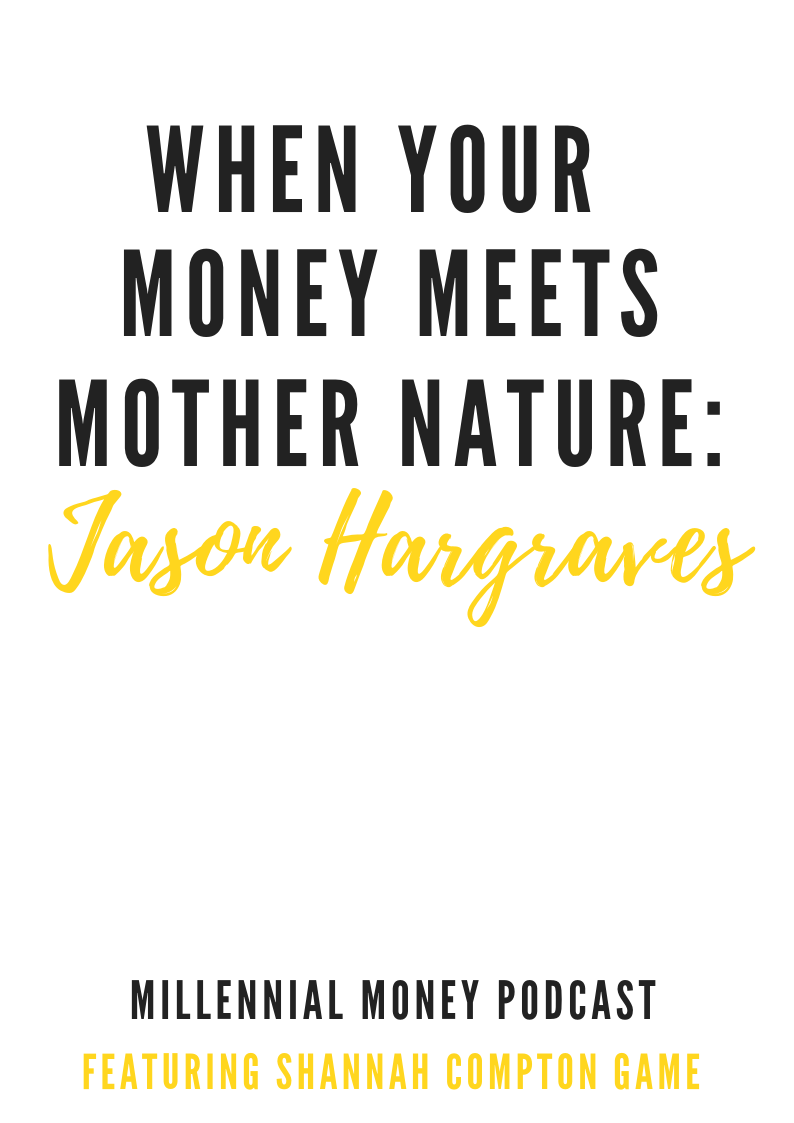 When Your Money Meets Mother Nature