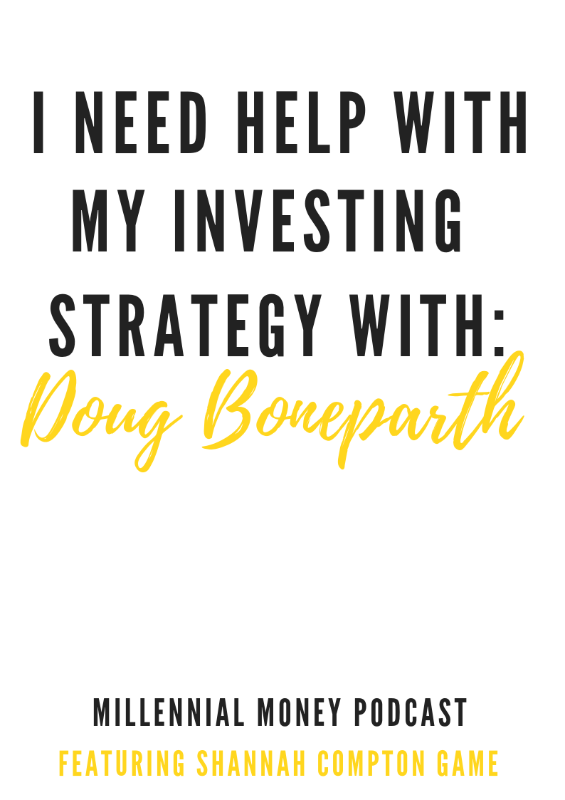 I Need Help With My Investing Strategy + Other Investing $ Questions With Dough Boneparth
