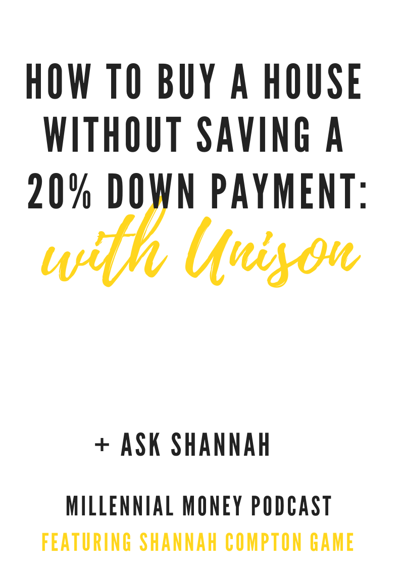 How to Buy a House Without Saving a 20% Down Payment with Cari from Unison