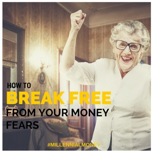 How to Break Free From Your Money Fears