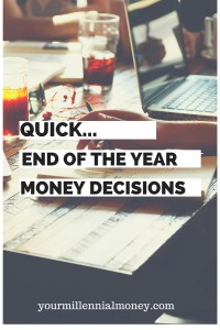 end of the year money decisions