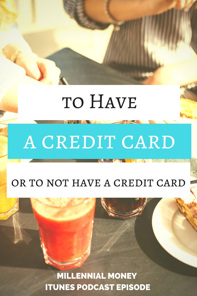 To Have or Not to Have a Credit Card