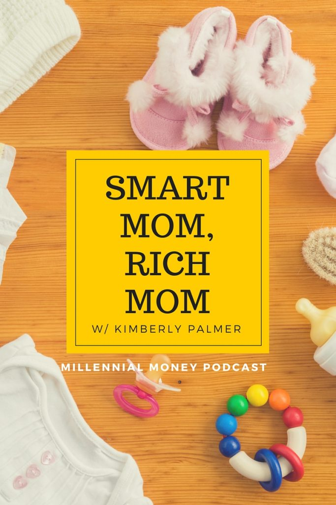 What does it take to be a smart mom, who is also financially savvy? On this podcast episode, I chat with author Kimberly Palmer about her Smart Mom, Rich Mom tips.