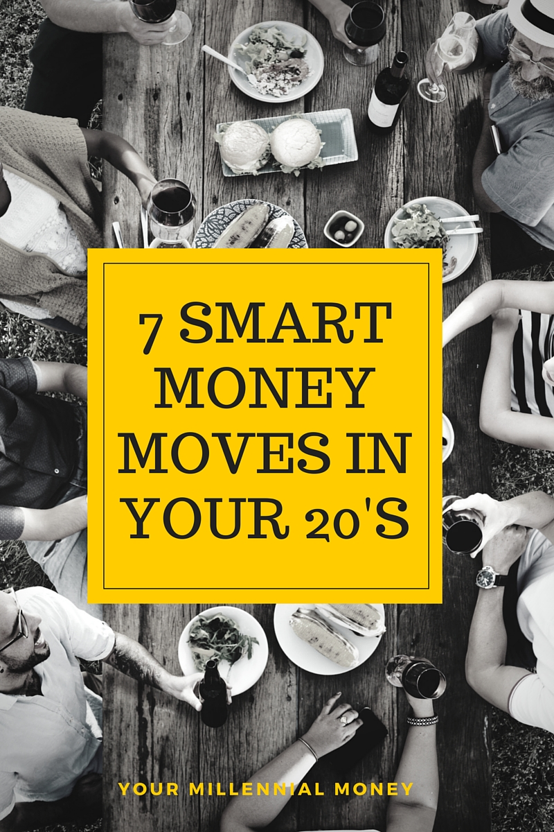7 SMART MONEY MOVES IN YOUR 20'S
