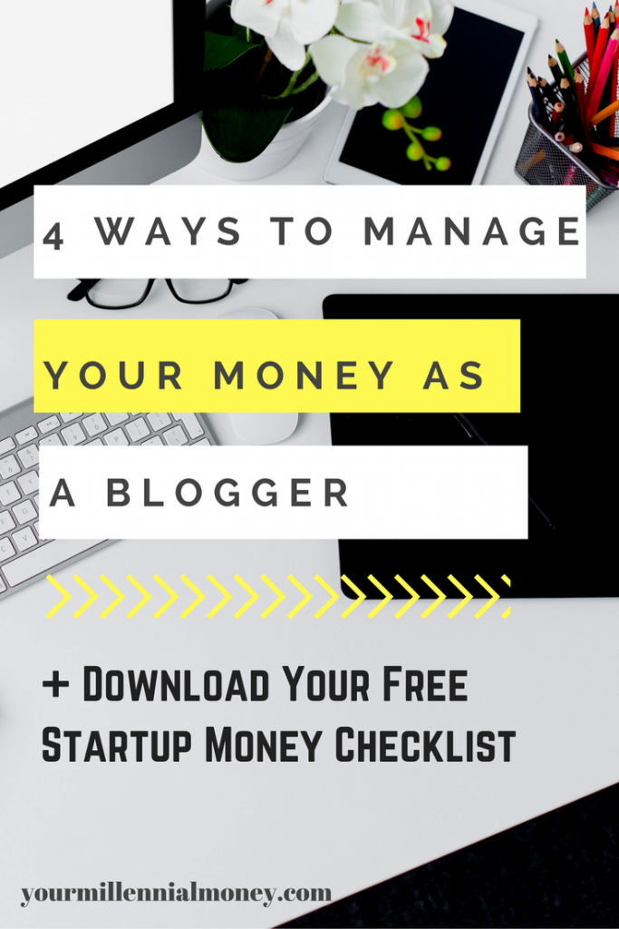 Managing your money as a blogger can be tough. I've got four surefire tips to help you whether you're a start up or a seasoned biz. Plus, download my free Startup Money Checklist.