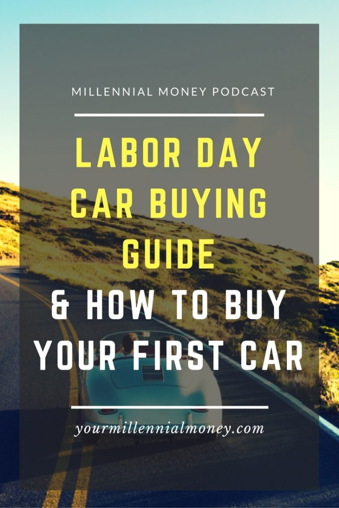 It's Labor Day, which means it's time for car buying at it's best. In this podcast episode, find out what you need to know before you go shopping and tips to buy your first car.