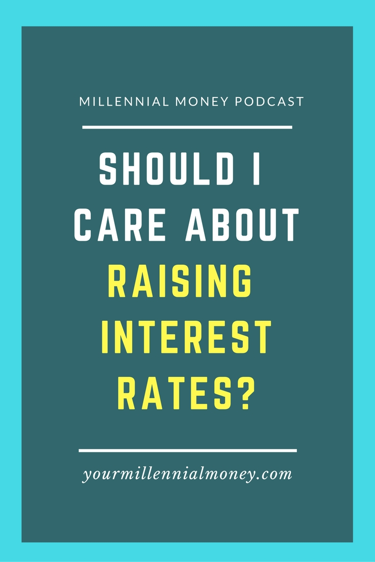 Should I Care About Raising Interest Rates?