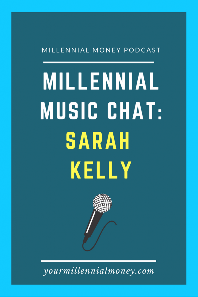 Sarah Kelly sits down with Millennial Money to chat about her grammy nominated career and following her dreams of opening a music school.