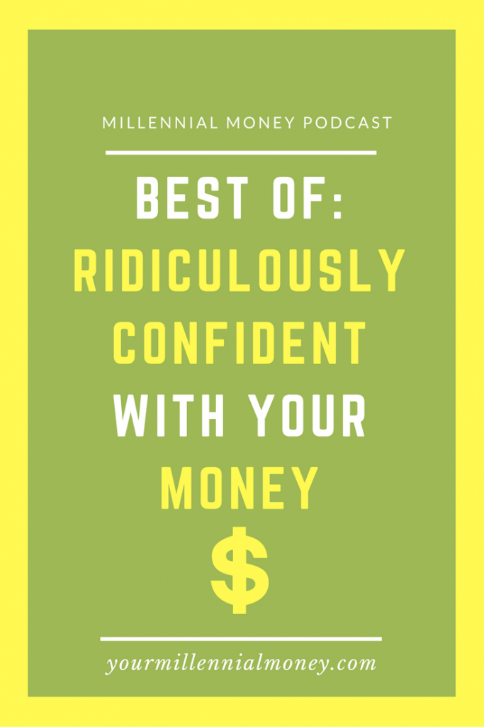 Best Of: Ridiculously Confident With Your Money