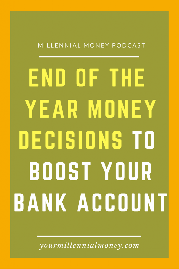 With 2016 almost over, it's a great time to take advantage of some end of the year money decisions to boost your bank account.