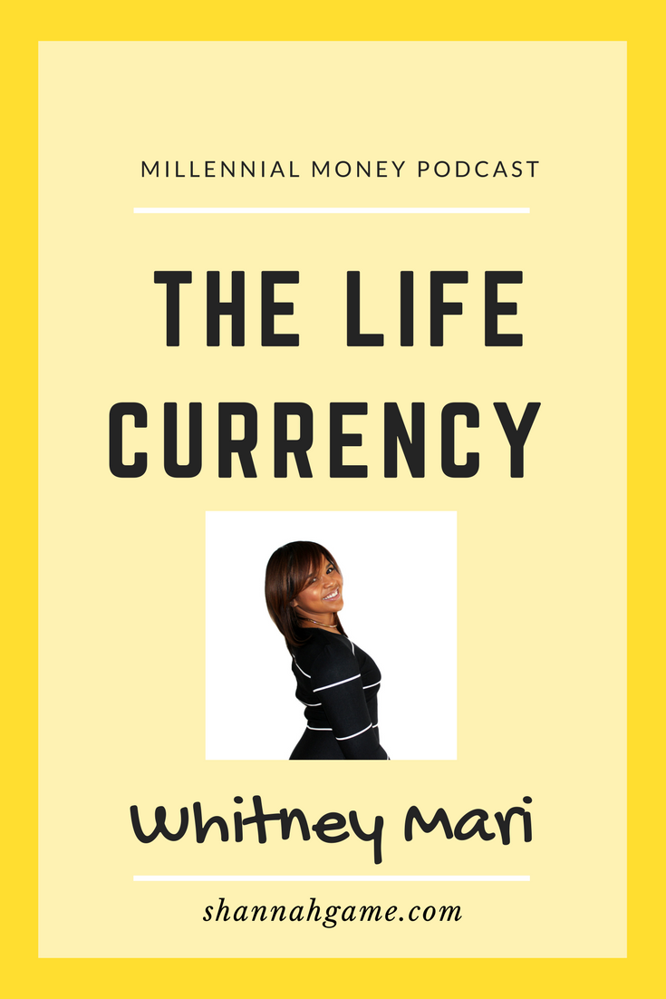 The Life Currency – Whitney Mari