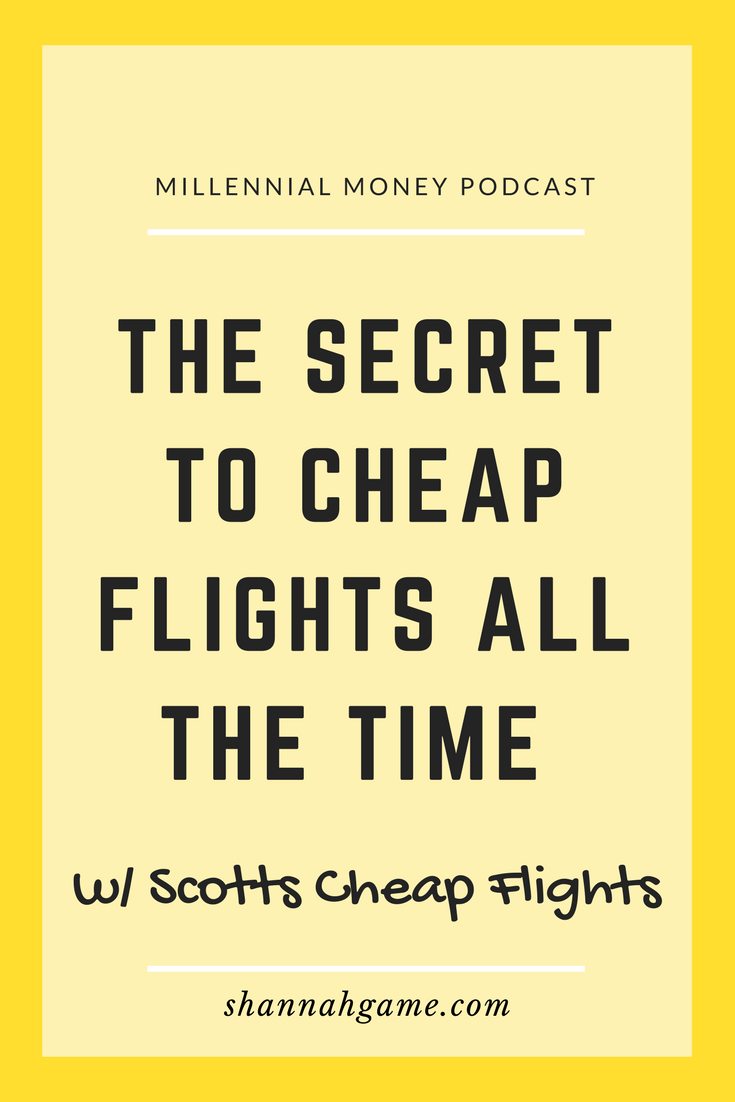 Who doesn't love a cheap flight? Scott from Scotts Cheap Flights is dishing all his secrets on how to score a cheap flight.