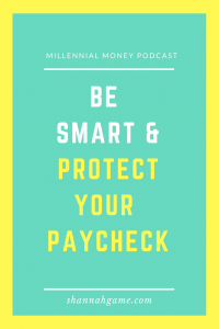 Did you know that your paycheck is your most valuable asset? Here are some tips that you need to know about how to protect your paycheck.