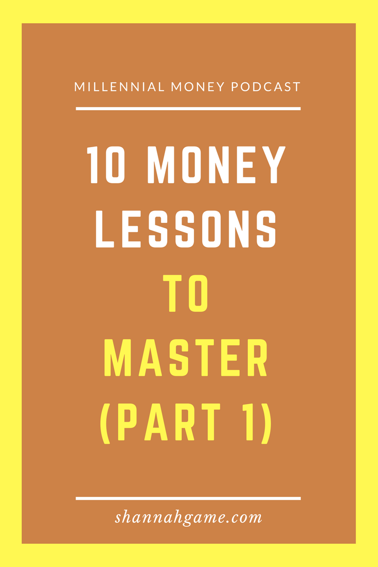 10 Money Lessons to Master (Part 1)