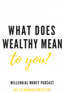 How do you define wealth...is it just about money or more?