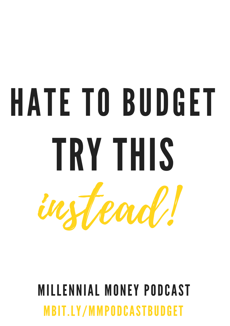 Hate to Budget…Try This Instead