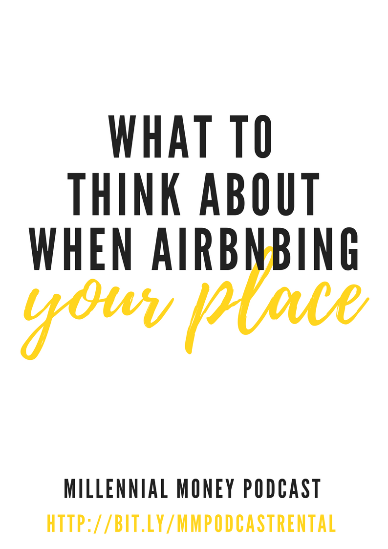 What you need to know before you decide to Airbnb your place.
