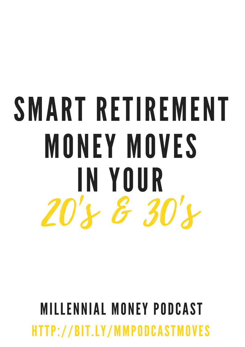 Smart Retirement Money Moves In Your 20's & 30's