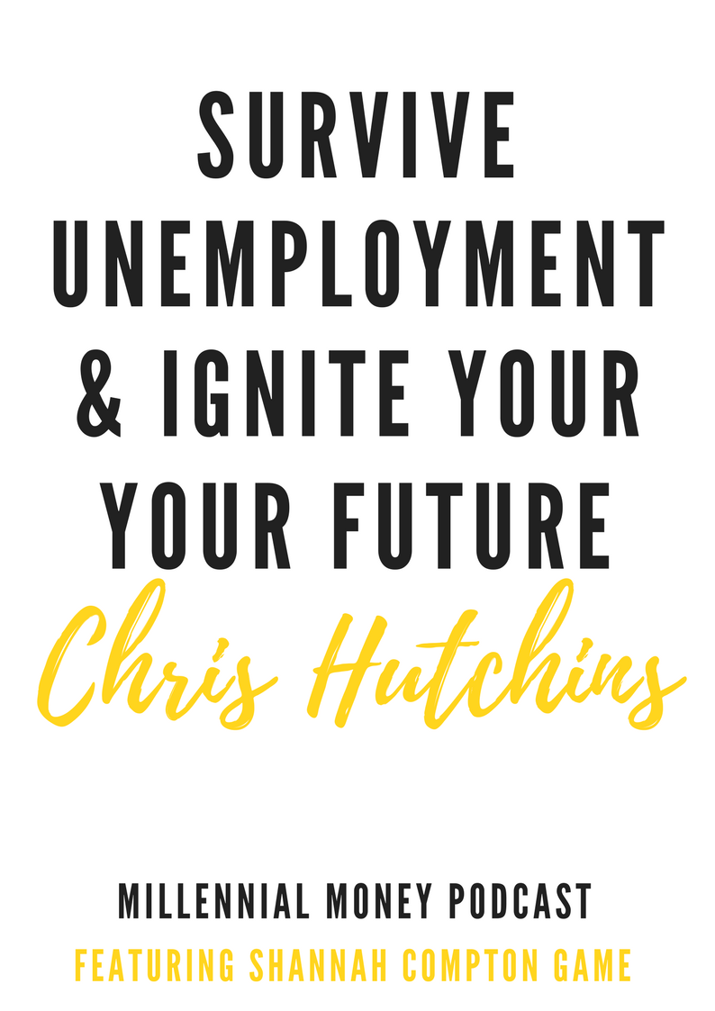 Survive Unemployment & Ignite Your Future With Chris Hutchins + Ask Shannah