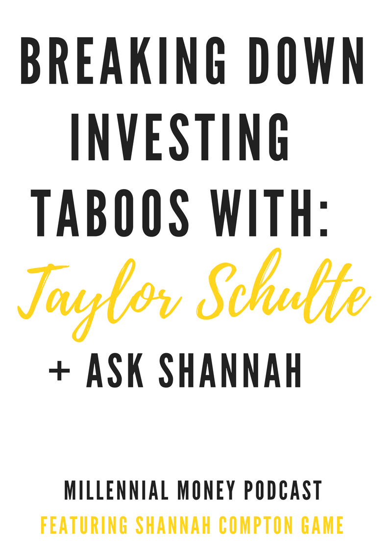 Breaking Down Investing Taboos With Taylor Schulte