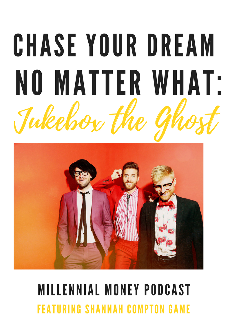 Chase Your Dream No Matter What with Jukebox the Ghost