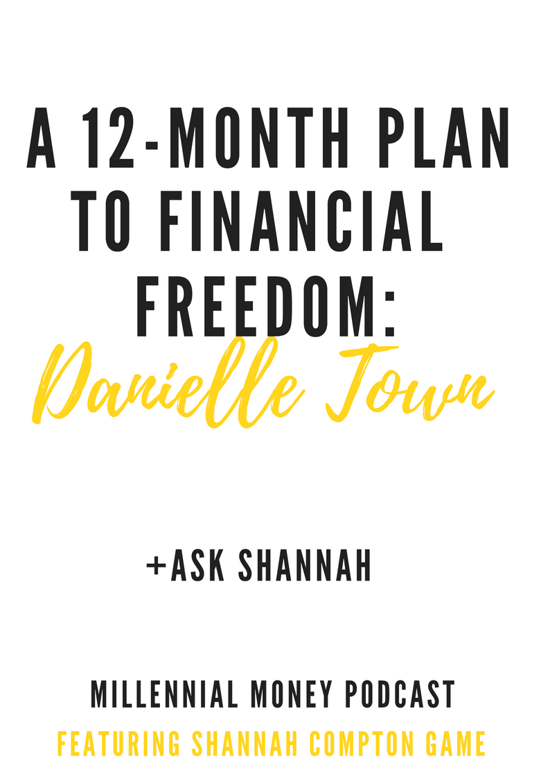 A 12-Month Plan to Financial Freedom with Danielle Town