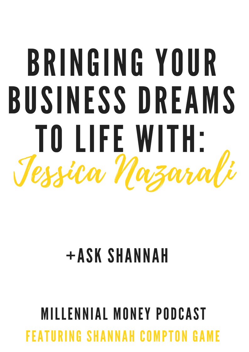 Bringing Your Business Dreams to Life With Jessica Nazarali