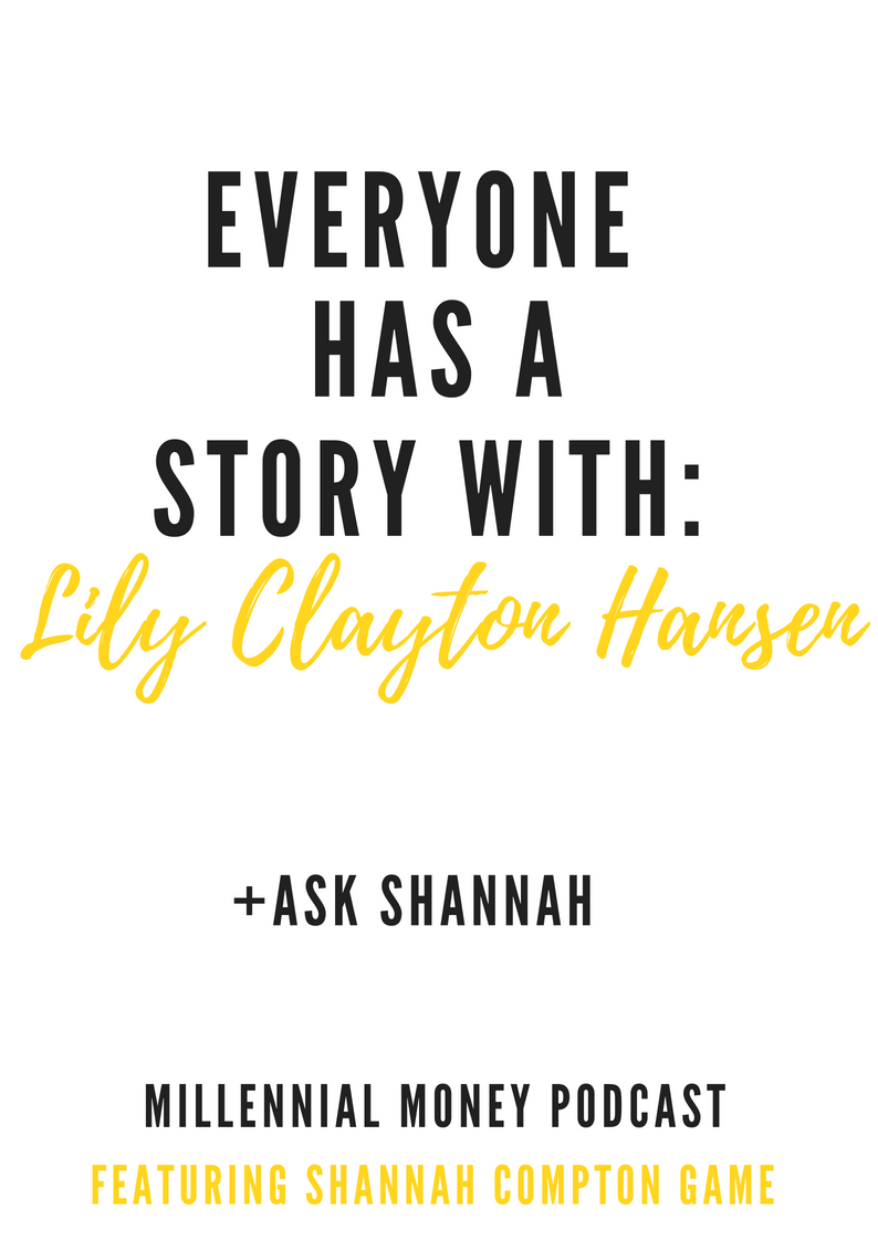 Everyone Has A Story with Lily Clayton Hansen + Ask Shannah