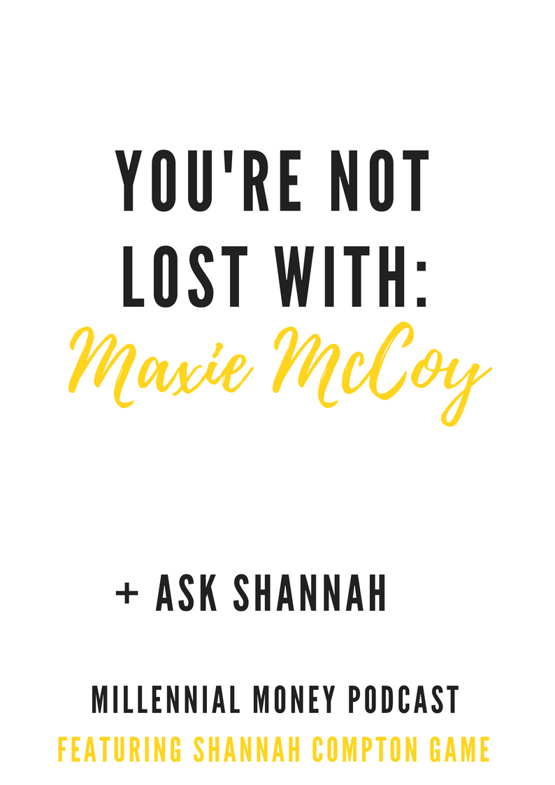 You're Not Lost With Maxie McCoy + Ask Shannah