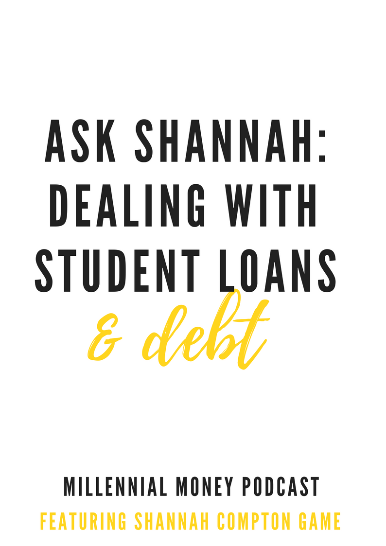 Ask Shannah: Dealing With Student Loans & Debt
