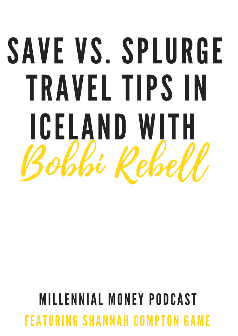 Save vs. Splurge Travel Tips in Iceland With Bobbi Rebell