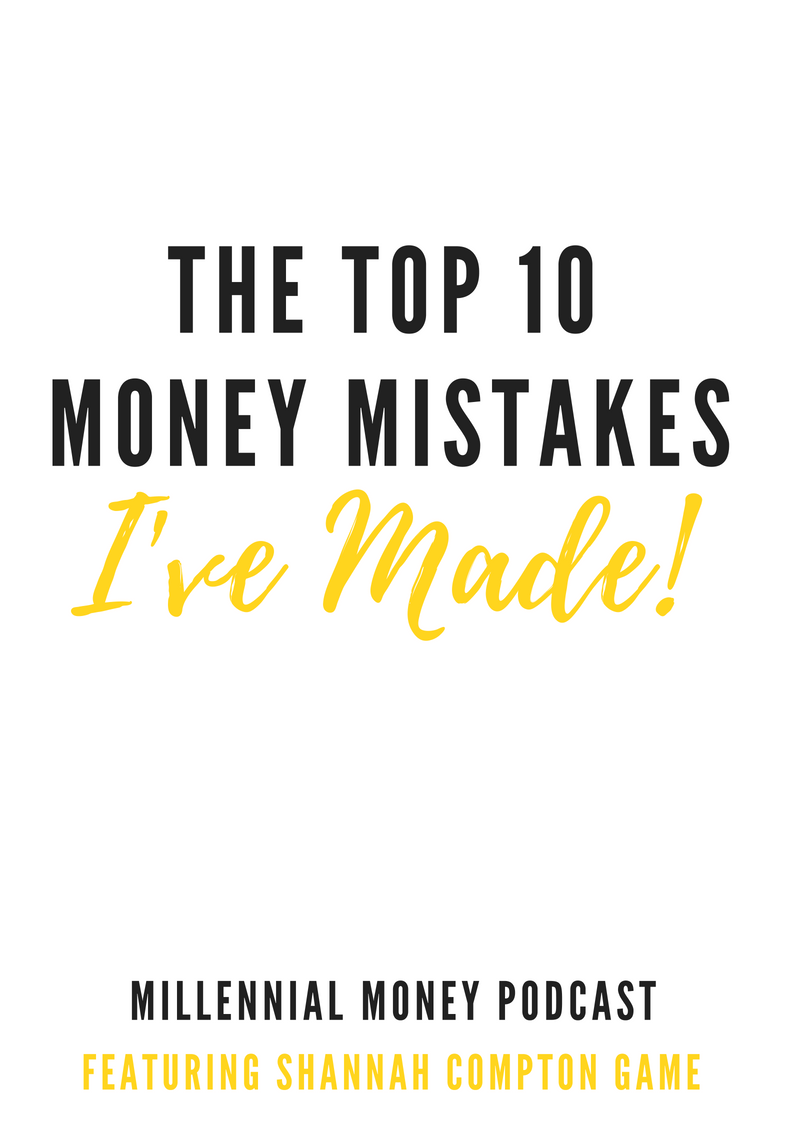 The Top 10 Money Mistakes I've Made