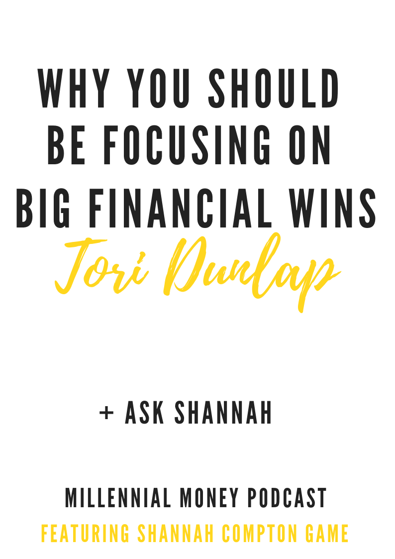 Why You Should Be Focusing on Big Financial Wins with Tori Dunlap