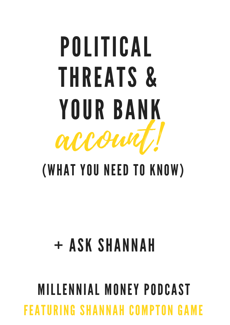Political Threats and Your Bank Account (What You Need to Know)