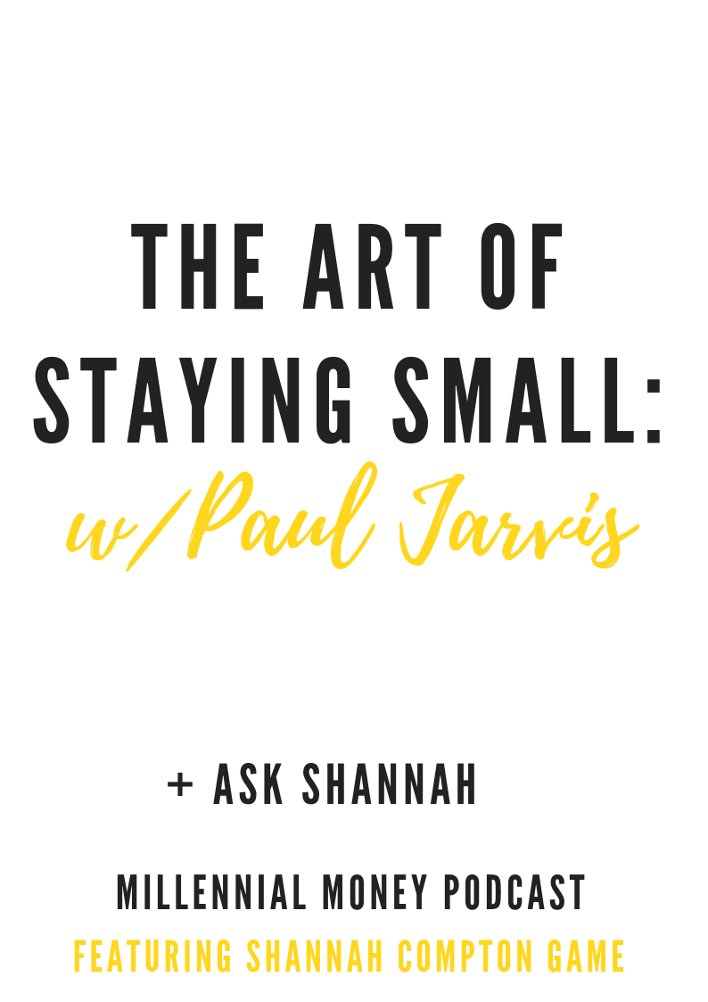 The Art of Staying Small with Paul Jarvis