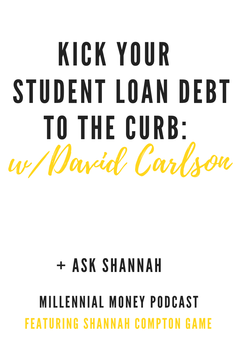 Kick Your Student Loan Debt to The Curb with David Carlson