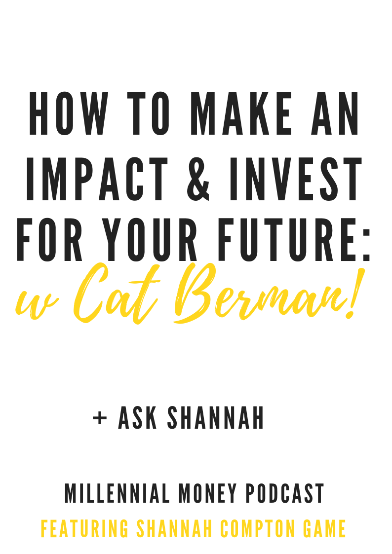 How to Make an Impact & Invest For Your Future with Catherine Berman