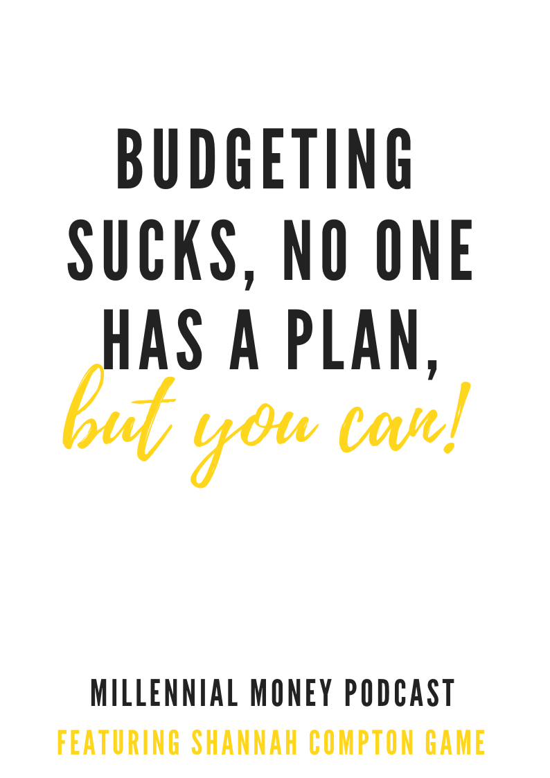 Budgeting Sucks, No One Has a Plan, But You Can