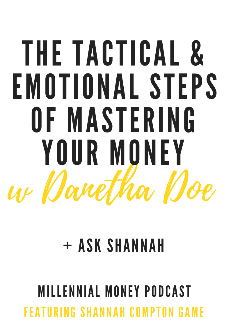 The Tactical & Emotional Steps of Mastering Your Money with Danetha Doe