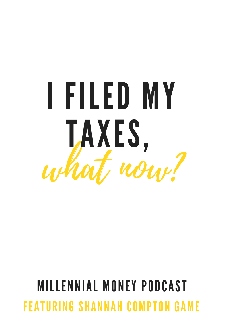 I Filed My Taxes, Now What