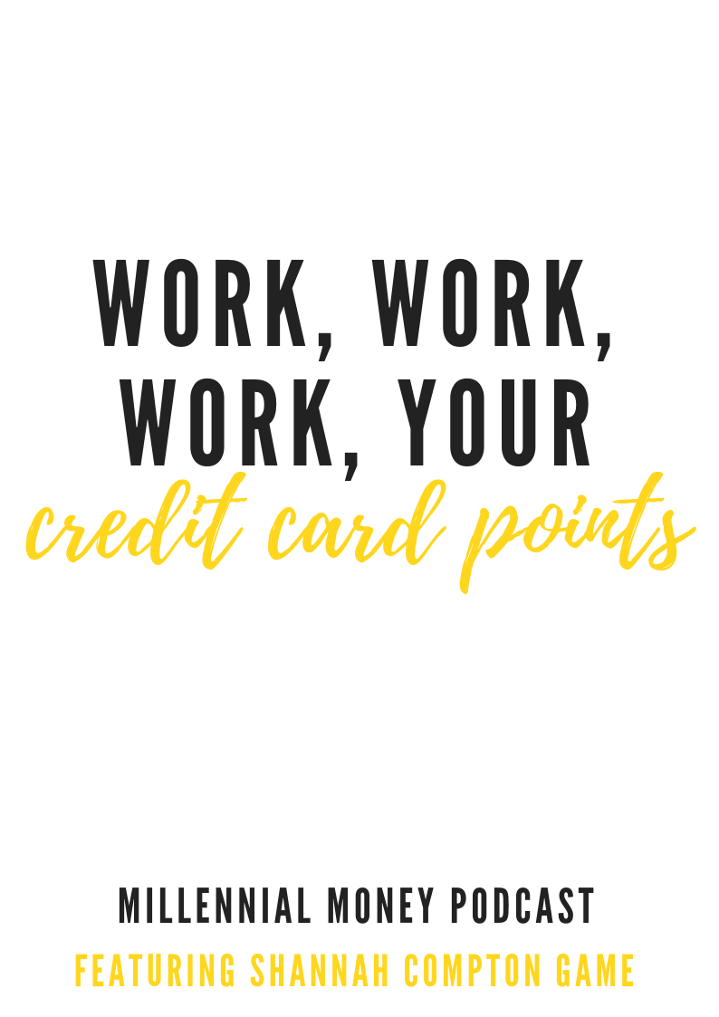 Work, Work, Work Your Credit Card Points