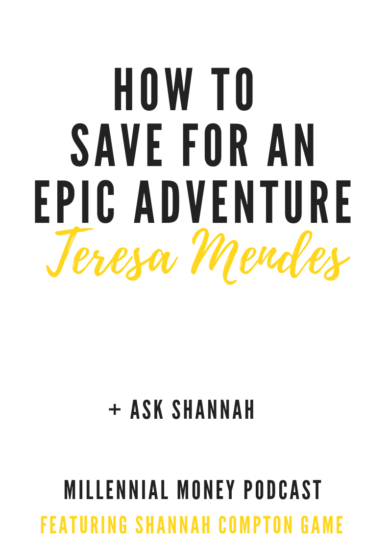 How to Save for an Epic Adventure with Teresa Mendes