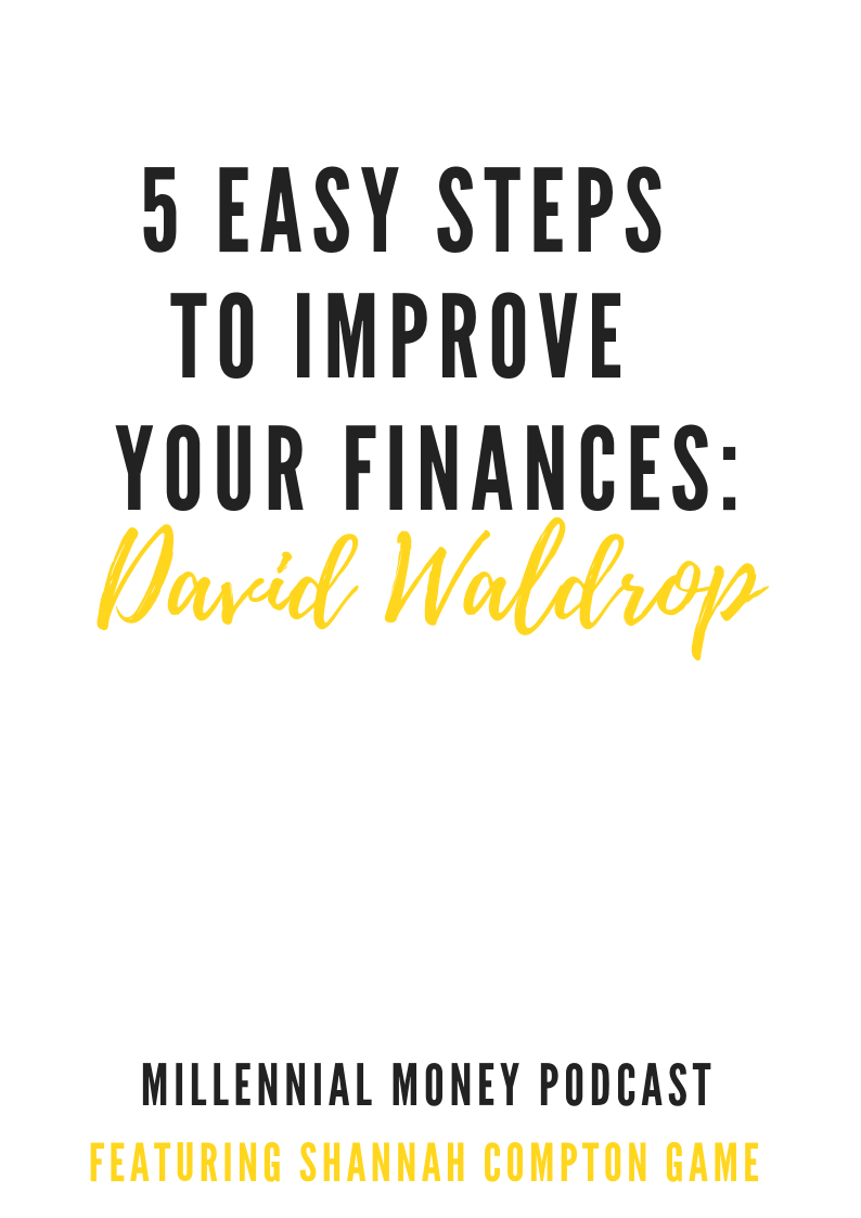 5 Easy Steps to Improve Your Finances with David Waldrop