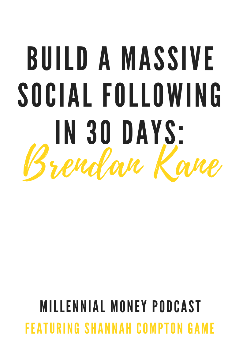 Build a Massive Social Following in 30 Days with Brendan Kane