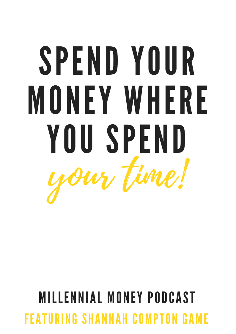 Spend Your Money Where You Spend Your Time