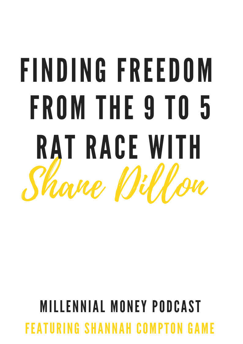 Finding Freedom From The 9 To 5 Rat Race With Shane Dillon